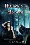 Harvest Moon - J.E. Taylor