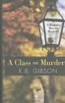 A Class on Murder - Karen Bush Gibson