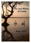 The Last Winter of Lonely - Robyn Elliot