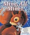 Mine, All Mine!. Claire Hawcock, Chiara Pasqualotto - Claire Hawcock
