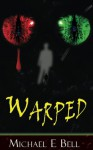 Warped - Michael E. Bell, Fleedleflump