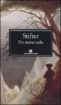Un uomo solo - Adalbert Stifter, Lavinia Mazzucchetti, Helmut Bachmaier