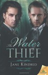 The Water Thief - Jane Kindred