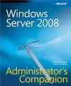 Windows Server® 2008 Administrator's Companion - Charlie Russel, Sharon Crawford