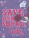 Save Our Squad, Gaby - Jen Jones