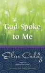 God Spoke to Me - Eileen Caddy