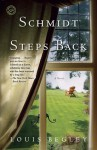 Schmidt Steps Back: A Novel - Louis Begley