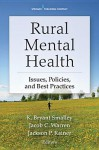 Rural Mental Health: Issues, Policies, and Best Practices - K. Bryant Smalley, Jacob Warren, Jackson Rainer