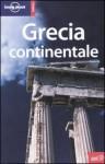 Lonely Planet Grecia Continentale - Andrew Stone, Paul Hellander, Victoria Kyriakopoulos, Miriam Raphael, Michaek Stamatios Clark, Lonely Planet