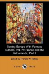 Seeing Europe with Famous Authors, Vol. IV: France and the Netherlands, Part II (Dodo Press) - Francis W. Halsey