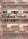 Imagenes de La Tradicion Viva - Carlos Monsiváis