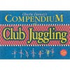 Charlie Dancey's Compendium of Club Juggling - Charlie Dancey