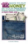 12 Ways to Put Money in Your Pocket Every Month Without a Part-Time Job (Second Edition) - Jennifer S. Matthews