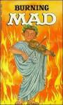 Burning Mad - William M. Gaines, MAD Magazine