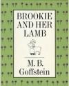 Brookie and Her Lamb - M.B. Goffstein