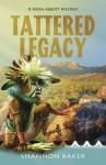 Tattered Legacy - Shannon Baker