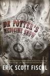 Dr. Potter's Medicine Show - Eric Scott Fischl