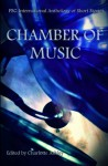 Chamber of Music: PSG International Anthology of Short Stories - Charlotte Ashley
