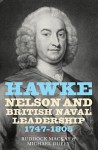Hawke, Nelson and British Naval Leadership, 1747-1805 - Ruddock McKay, Michael Duffy, Ruddock Mackay