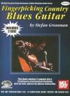 Fingerpicking Country Blues Guitar (Stefan Grossman's Guitar Workshop) (Mel Bay Presents Stefan Grossman's Guitar Workshop Audio Series) - Stefan Grossman