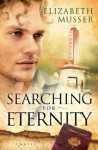 Searching for Eternity - Elizabeth Musser