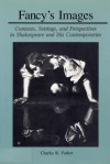 Fancy's Image: Contexts, Settings, and Perspectives in Shakespeare and His Contemporaries - Charles R. Forker