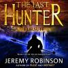 The Last Hunter - Pursuit: Antarktos Saga, Book 2 - Jeremy Robinson, R. C. Bray, Breakneck Media