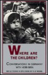 Where Are the Children?: Conversations in Germany - Herb Brin