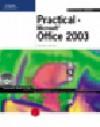 Practical Microsoft Office 2003 - June Jamrich Parsons, Dan Oja