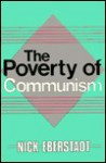 The Poverty of Communism - Nicholas Eberstadt