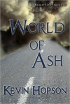 World of Ash - Kevin Hopson