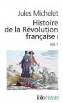 Histoire de la Révolution française : Tome 1, Volume 1 - Jules Michelet, Gérard Walter