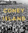 Coney Island: Visions of an American Dreamland, 1861–2008 - Robin Frank, Charles Denson, Josh Glick, John F. Kasson, Charles Musser