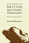 Studies in British Military Thought: Debates With Fuller and Liddell Hart - Brian Holden Reid