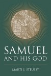 Samuel and His God - Marti J. Steussy