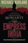 The Empress of India (a Professor Moriarty Novel) - Michael Kurland