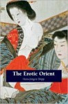 The Erotic Orient - Hans-Jurgen Dopp