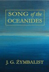 Song of the Oceanides - JG Zymbalist, Nick Mamatas