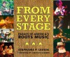 From Every Stage: Images Of America's Roots Music - Stephanie P. Ledgin