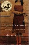 Regina's Closet: FInding My Grandmother's Secret Journal - Diana M. Raab