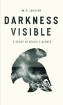 """Darkness Visible: A Study of Vergil's """"Aeneid"""" - W. R. Johnson"""