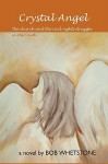 Crystal Angel: The Church and the Civietnamesel Rights Struggle in the South - Bob Whetstone