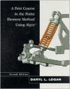 A First Course in the Finite Element Method Using Algor - Daryl L. Logan