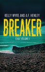 Breaker (Exile Book 1) - A.F. Henley, Kelly Wyre