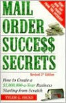 Mail-Order Success Secrets: How to Create a $1,000,000-a-Year Business Starting from Scratch - Tyler G. Hicks
