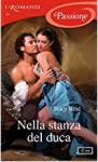 Nella stanza del duca (I Romanzi Passione) (Serie Wedded by Scandal Vol. 1) - Stacy Reid, Giuliano Claudio Acunzoli