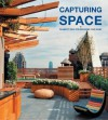 Capturing Space: Dramatic Ideas for Reshaping Your Home - Marta Serrats