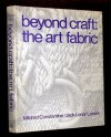 Beyond Craft: The Art Fabric - Mildred Constantine, Jack Lenor Larsen