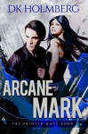 Arcane Mark (The Painter Mage Book 2) - D.K. Holmberg