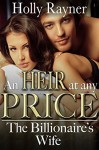 The Billionaire's Wife (An Heir At Any Price Book 2) - Holly Rayner